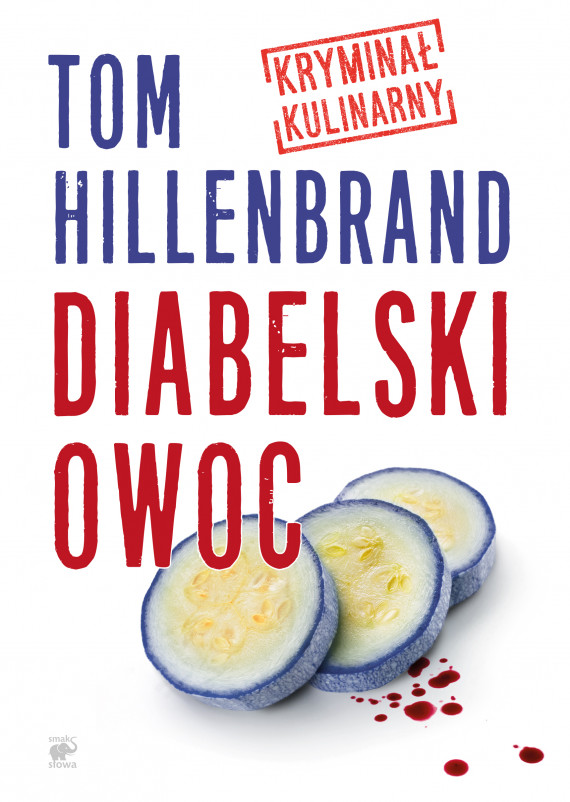 okładka Seria kryminałów kulinarnych (tom 1.). Diabelski owocebook | EPUB, MOBI | Robert Kędzierski, Anna Krochmal, Tom  Hillenbrand