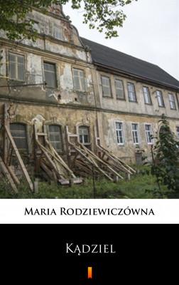 okładka Kądziel, Ebook   Maria Rodziewiczówna