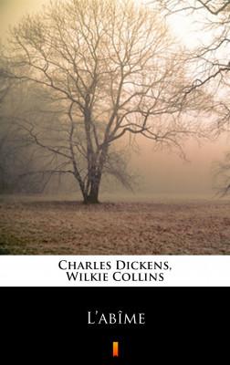 okładka L'abîme, Ebook | Charles Dickens, Wilkie Collins