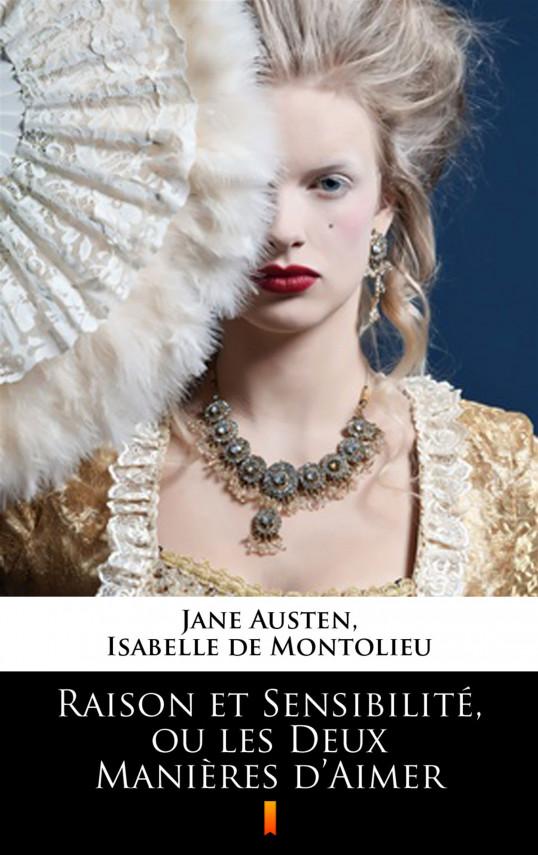 okładka Raison et Sensibilité, ou les Deux Manières d'Aimerebook | EPUB, MOBI | Jane Austen, Isabelle de Montolieu