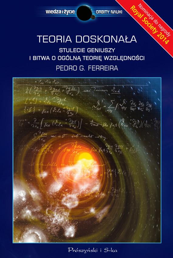 okładka Teoria doskonała. Stulecie geniuszy i bitwa o ogólną teorię względnościebook | EPUB, MOBI | Pedro G. Ferreira