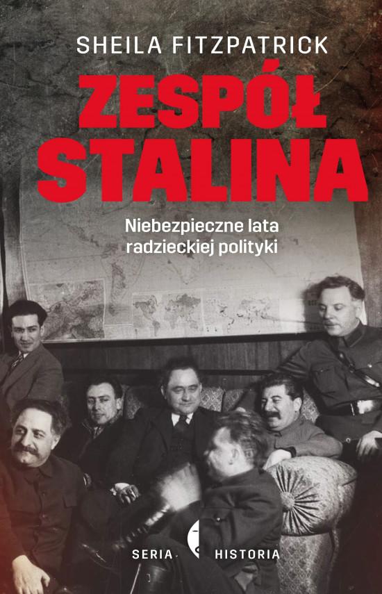 okładka Zespół Stalina. Niebezpieczne lata radzieckiej politykiebook | EPUB, MOBI | Sheila Fitzpatrick, Karolina Iwaszkiewicz