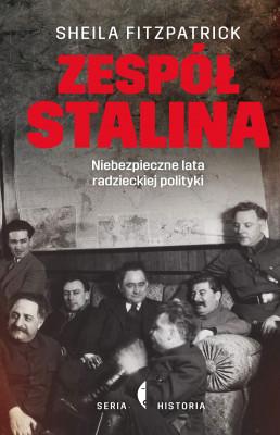 okładka Zespół Stalina. Niebezpieczne lata radzieckiej polityki, Ebook | Sheila Fitzpatrick