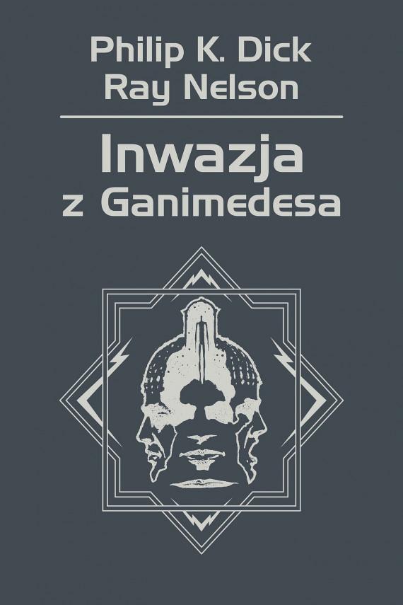okładka Inwazja z Ganimedesaebook | EPUB, MOBI | Philip K. Dick, Maciej Szymański, Wojciech Siudmak, Ray Nelson