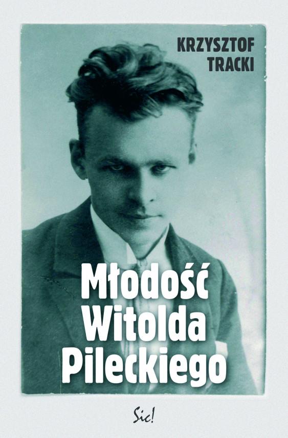 okładka Młodość Witolda Pileckiegoebook   EPUB, MOBI   Krzysztof Tracki