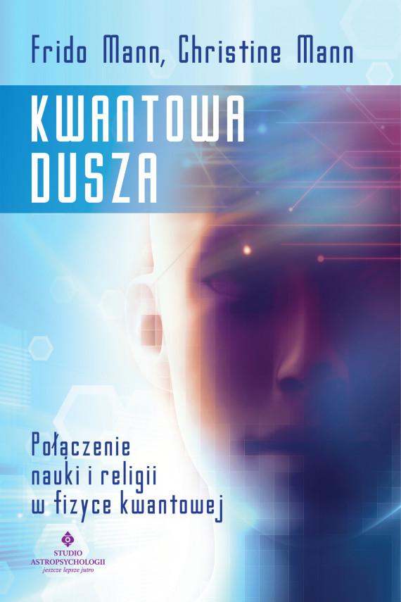 okładka Kwantowa dusza. Połączenie nauki i religii w fizyce kwantowej - PDFebook   PDF   Mann Frido