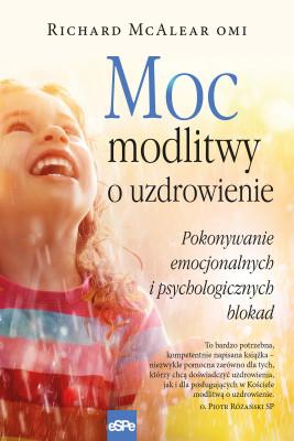 okładka Moc modlitwy o uzdrowienie, Ebook | McAlear Richard