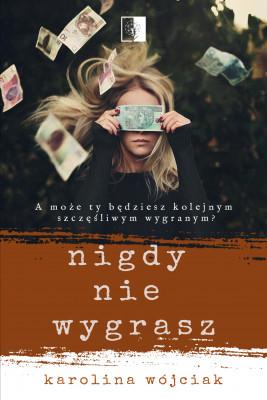 okładka Nigdy nie wygrasz, Ebook | Karolina  Wójciak