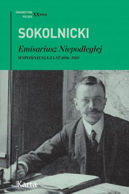 okładka Emisariusz Niepodległej, Ebook | Michał Sokolnicki