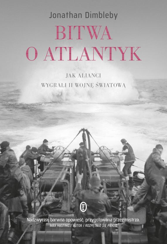 okładka Bitwa o Atlantyk. Jak alianci wygrali II wojnę światowąebook | EPUB, MOBI | Michał Ronikier, Jonathan Dimbleby