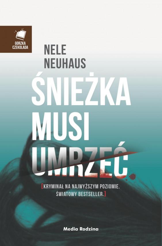 okładka Śnieżka musi umrzećebook | EPUB, MOBI | Nele Neuhaus, Anna Urban, Miłosz  Urban