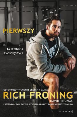 okładka Pierwszy. Tajemnica zwycięstwa, Ebook | David Thomas, Rich Froning
