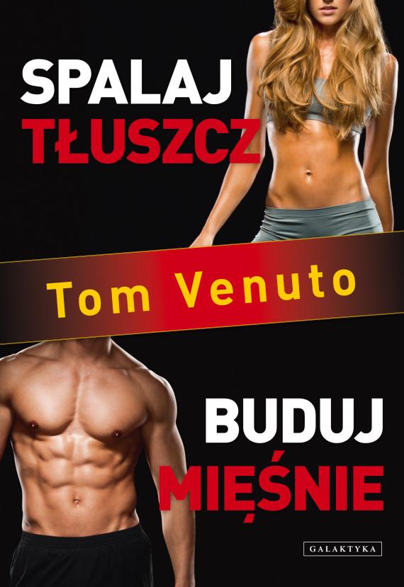 okładka Spalaj tłuszcz, buduj mięśnieebook   EPUB, MOBI   Tom Venuto