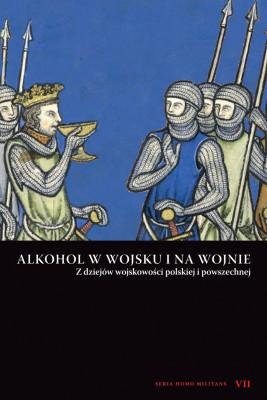 okładka Alkohol w wojsku i na wojnie., Ebook | Pod red.  Andrzeja  Niewińskiego