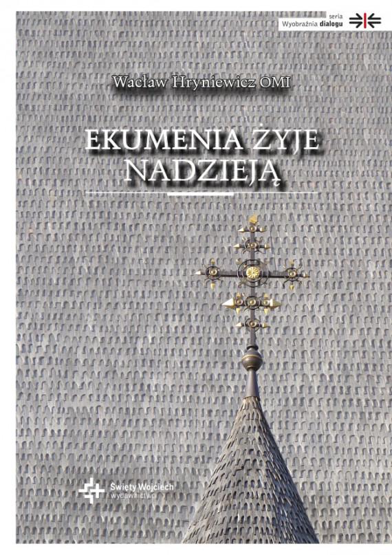 okładka Ekumenia żyje nadzieją. Medytacje ekumeniczneebook | EPUB, MOBI | Wacław Hryniewicz