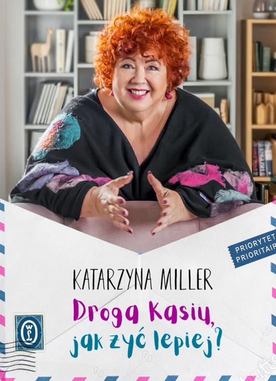 okładka Droga Kasiu, jak żyć lepiej?ebook | EPUB, MOBI | Katarzyna Miller