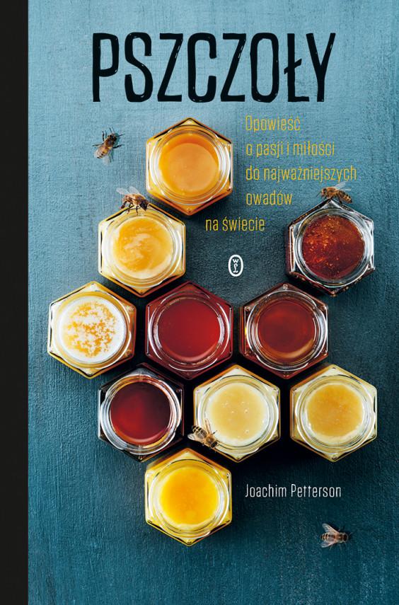 okładka Pszczoły. Opowieść o pasji i miłości do najważniejszych owadów na świecieebook | EPUB, MOBI | Witold Biliński, Joachim Petterson
