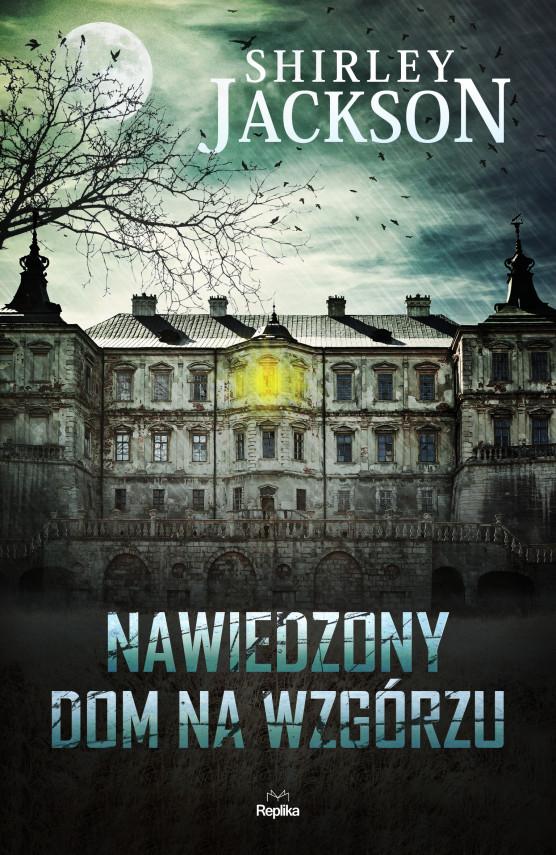okładka Nawiedzony Dom na Wzgórzuebook | EPUB, MOBI | Shirley Jackson, Maria Streszewska-Hallab