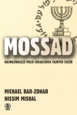 okładka Mossad. Najważniejsze misje izraelskich tajnych służb, Ebook | Michael Bar-Zohar, Nissim Mishal