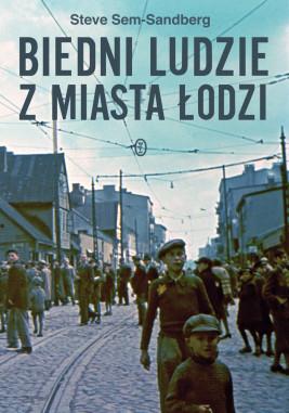 okładka Biedni ludzie z miasta Łodzi, Ebook   Steve Sem-Sandberg