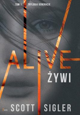 okładka Trylogia Generacje (Tom 1). Alive/Żywi, Ebook | Scott Sigler