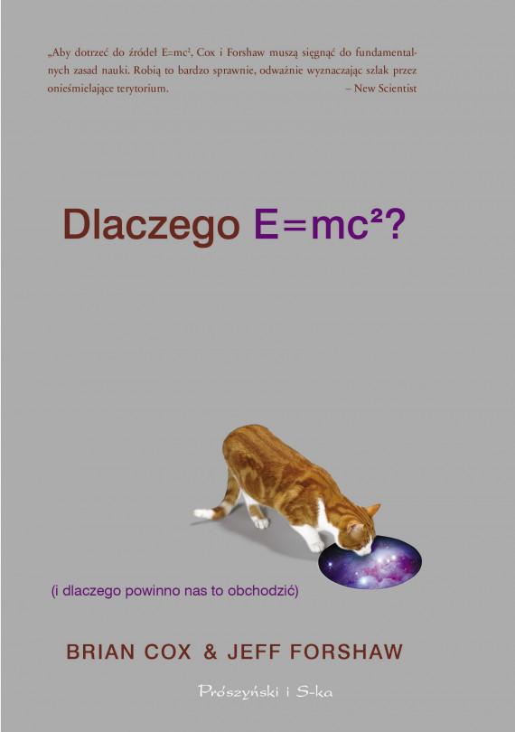 okładka Dlaczego E=mc2 (i dlaczego powinno nas to obchodzić)ebook   EPUB, MOBI   Brian Cox, Jeff Forshaw
