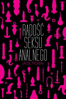 okładka Radość seksu analnego, Ebook | Jack Morin