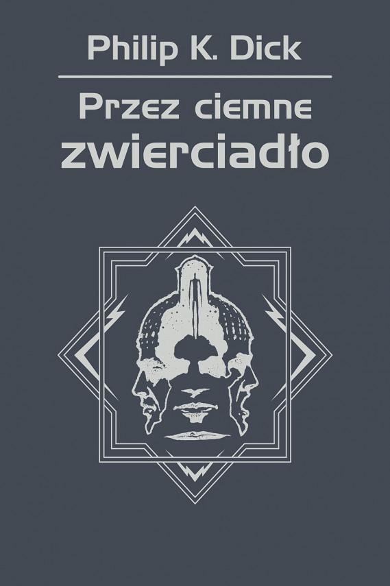 okładka Przez ciemne zwierciadłoebook | EPUB, MOBI | Philip K. Dick, Tomasz Jabłoński, Wojciech Siudmak, Grzegorz Dziamski