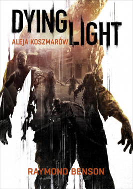 okładka Dying Light. Aleja Koszmarów, Ebook | Raymond Benson