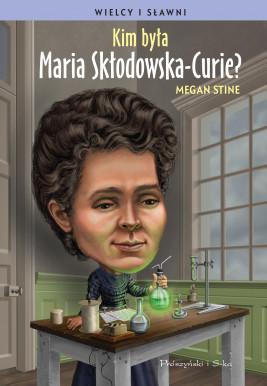 okładka Kim była Maria Skłodowska-Curie ?, Ebook   Megan Stine
