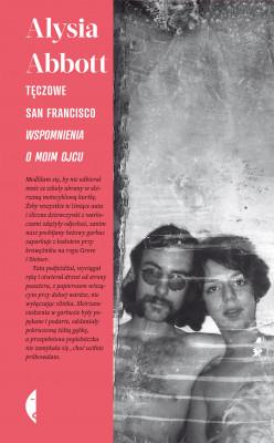 okładka Tęczowe San Francisco. Wspomnienia o moim ojcu, Ebook   Alysia Abbott
