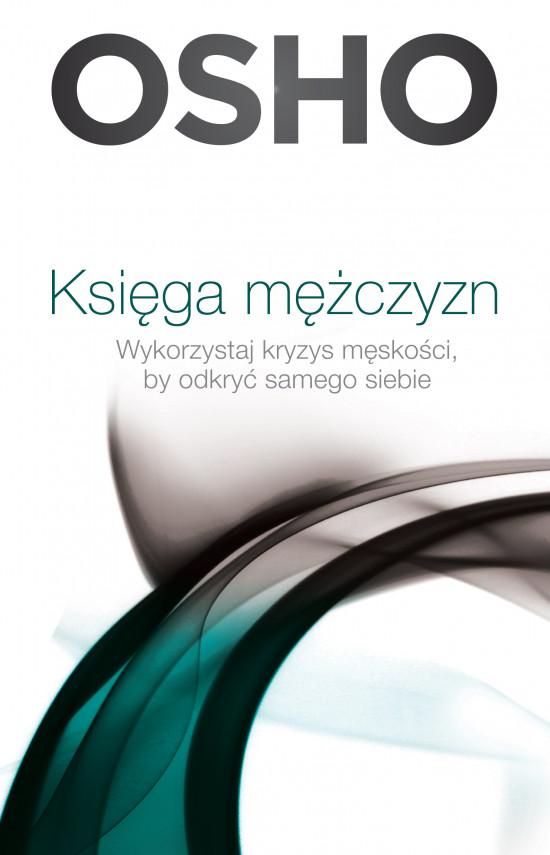 okładka Księga mężczyzn. Wykorzystaj kryzys męskości, by odkryć samego siebieebook | EPUB, MOBI | Praca Zbiorowa, Paweł Karpowicz