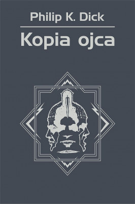 okładka Kopia ojca, Ebook | Philip K. Dick