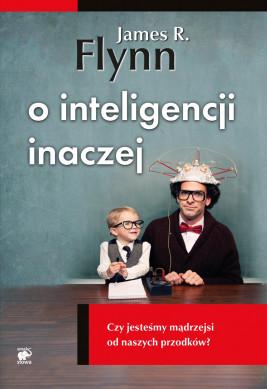 okładka O inteligencji inaczej. Czy jesteśmy mądrzejsi od naszych przodków?, Ebook | James R. Flynn