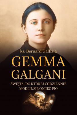 okładka Gemma Galgani. Święta, do której codziennie modlił się o. Pio, Ebook | ks. Bernard Gallizia