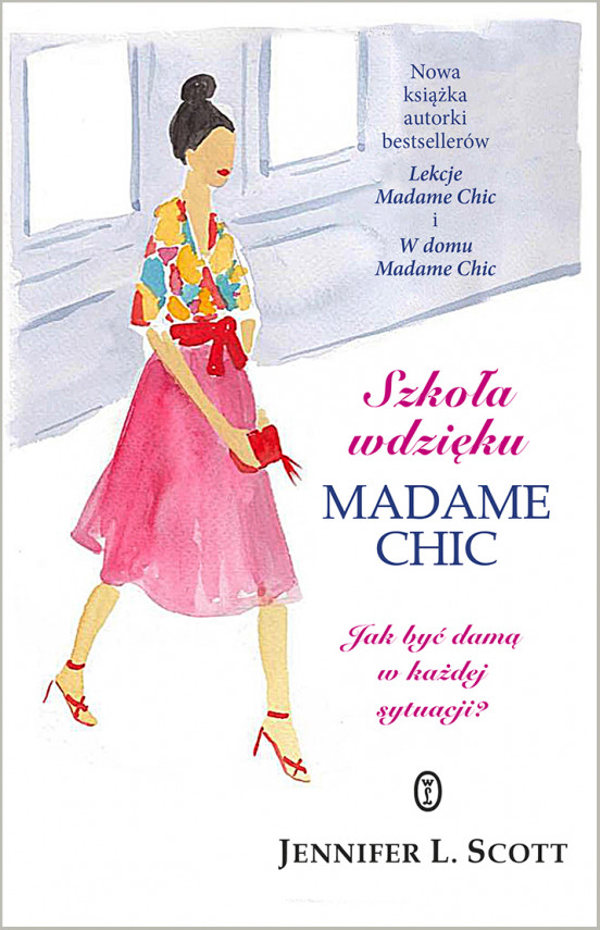okładka Szkoła wdzięku Madame Chic. Jak być damą w każdej sytuacji?ebook | EPUB, MOBI | Jennifer L. Scott, Agnieszka Kuc