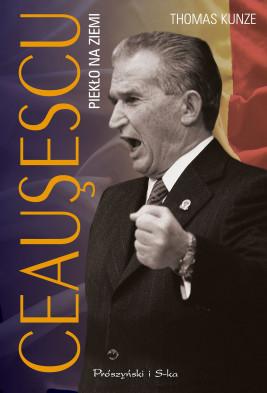 okładka Ceausescu. Piekło na ziemi, Ebook   Thomas Kunze