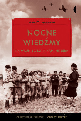 okładka Nocne wiedźmy na wojnie z lotnikami Hitlera, Ebook | Luba Winogradowa
