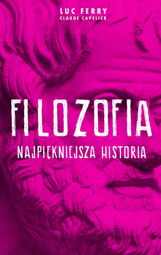 okładka Filozofia - najpiękniejsza historiaebook   EPUB, MOBI   Luc Ferry, Elżbieta Aduszkiewicz, Adam Aduszkiewicz