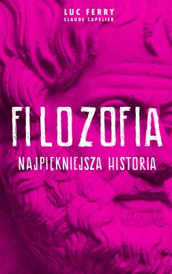 okładka Filozofia - najpiękniejsza historia, Ebook | Luc Ferry