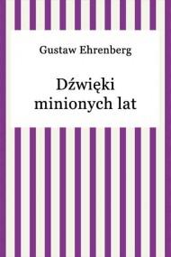 okładka Dźwięki minionych lat. Ebook | EPUB,MOBI | Gustaw Ehrenberg