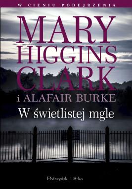 okładka W świetlistej mgle, Ebook | Mary Higgins Clar, Alafair Burke