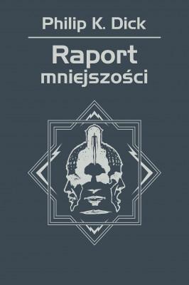okładka Raport mniejszości, Ebook | Philip K. Dick