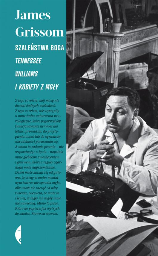 okładka Szaleństwa Boga. Tennessee Williams i kobiety z mgłyebook | EPUB, MOBI | Michał Szczubiałka, James Grissom