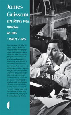okładka Szaleństwa Boga. Tennessee Williams i kobiety z mgły, Ebook | James Grissom