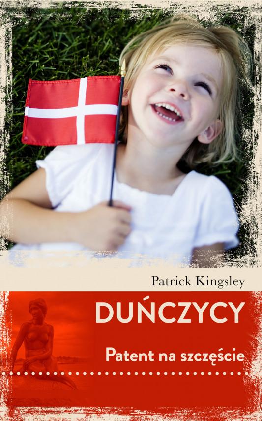 okładka Duńczycy. Patent na szczęścieebook | EPUB, MOBI | Patrick Kingsley, Joanna Gładysek