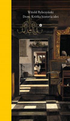 okładka Dom. Krótka historia idei, Ebook | Witold Rybczyński