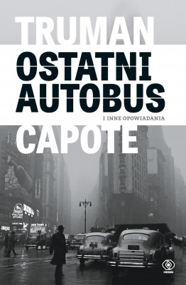 okładka Ostatni autobus i inne opowiadania, Ebook | Truman Capote