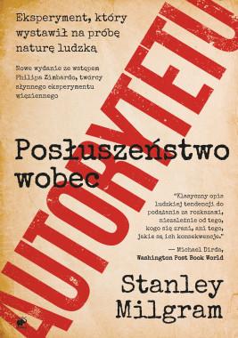 okładka Posłuszeństwo wobec autorytetu. Eksperyment, który wystawił na próbę naturę ludzką, Ebook | Stanley Milgram