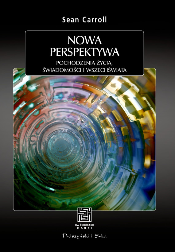 okładka Nowa perspektywa. Pochodzenie życia, świadomości i Wszechświataebook | EPUB, MOBI | Sean Carroll